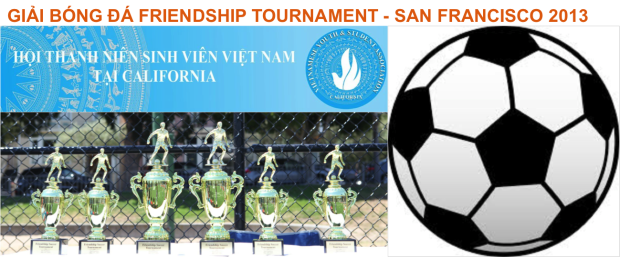 GIẢI BÓNG ĐÁ FRIENDSHIP TOURNAMENT – SAN FRANCISCO 2013