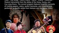 IVCE is pleased to present the Traditional Music of Vietnam, performed by remarkable artists from Vietnam and the United States. This tour presents a remarkable array of offerings: music, songs, dance,...