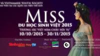 Miss Du học sinh Việt 2015 cuộc thi sắc đẹp đầu tiên dành cho cộng đồng Du học sinh Việt Nam trên toàn thế giới, diễn ra từ ngày 10/10/2015...