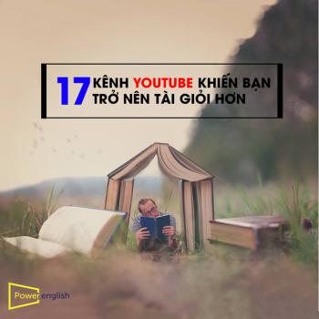 17 Kênh Youtube Sẽ Khiến Bạn Trở Nên Tài Giỏi Hơn