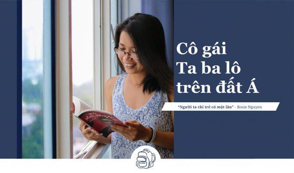 """Cô gái Ta ba lô trên đất Á: """"Không thử những điều chưa bao giờ làm, tôi sẽ không trở thành người tôi mong muốn"""""""