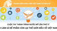 """Cuộc thi Hành trình nước Mỹ 5, chủ đề: """"Tôilàm gì để phần còn lại Thế giới hiểu về Việt Nam""""đã nhận được sự hưởng ứng tích cực từ đông..."""