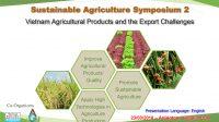"""NÔNG NGHIỆP BỀN VỮNG 2: NÔNG SẢN VIỆT VÀ BÀI TOÁN XUẤT KHẨU Tiếp nối sự thành công của Hội thảo """"Nông nghiệp bền vững: Chuyện không chỉ của các..."""